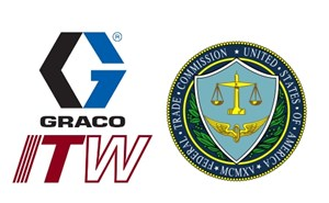 FTC Says Graco-ITW Deal Violates Anti-Trust Laws
