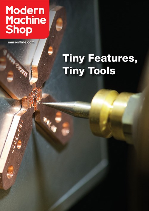 Modern Machine Shop Tiny Features, Tiny Tools edition