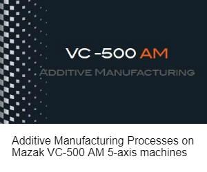 Mazak VC-500 hybrid additive manufacturing machine