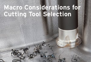 macro considerations for cutting tool selection