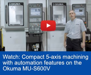 Okuma MU-S600V 5-Axis Vertical Machining Center video