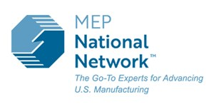 MEP National Network: The Go-To Experts for Advancing U.S. Manufacturing