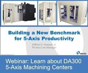 Makino DA300 5-axis machining center webinar