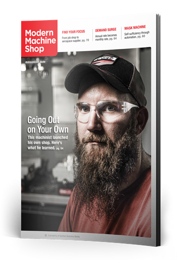 Going Out on Your Own: This machinist launched his own shop. Here's what he learned.