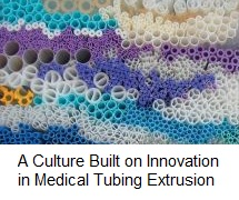 A Culture Built on Innovation in Medical Tubing Extrusion