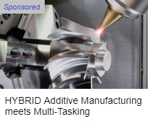 HYBRID Additive Manufacturing and Multi-Tasking Machining