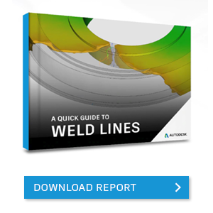 A Quick Guide to Weld Lines - Autodesk Report
