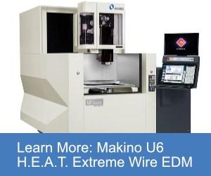 Makino U6 HEAT Extreme Wire EDM