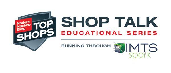 Modern Machine Shop Announces 'Shop Talk' Educational Series image