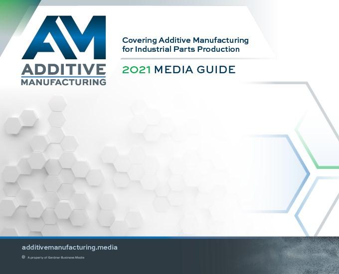 Additive Manufacturing Media Kit 2021