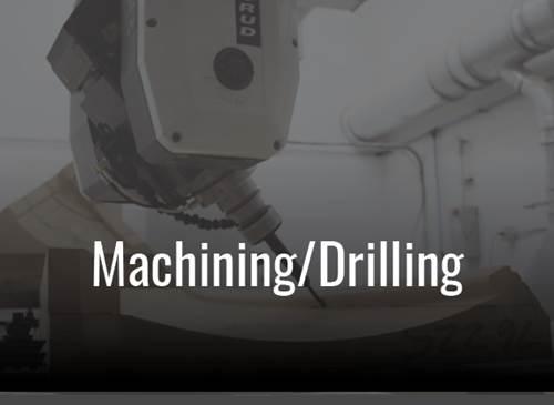 Machining/Drilling