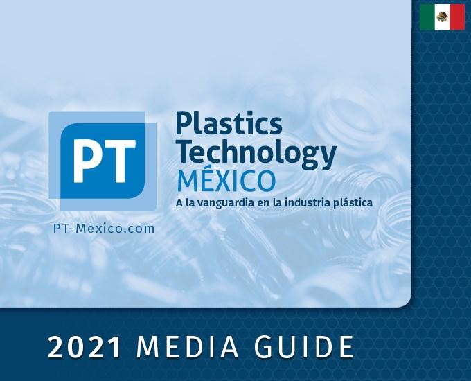 Plastics Technology Mexico Media Kit