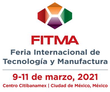 Feria Internacional de Tecnología y Manufactura (FITMA).