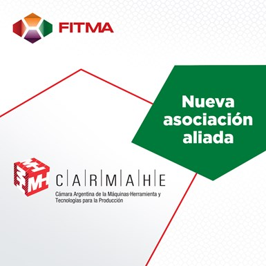 Cámara Argentina de Máquinas-Herramienta (CARMAHE) anuncia su respaldo a FITMA