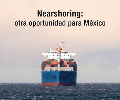 Nearshoring: una nueva oportunidad que se le presenta a México en medio de la pandemia.