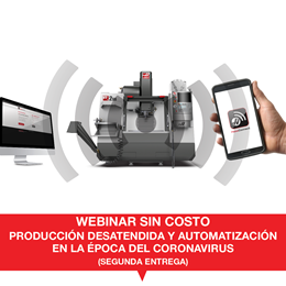 Producción desatendida y automatización en la época del coronavirus (2do webinar de la serie)