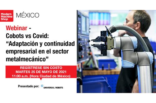 """El webinar """"Cobots vs COVID: Adaptación y continuidad empresarial en el sector metalmecánico"""", se realizará el próximo 25 de mayo a las 11:00 a.m. (Hora Ciudad de México)."""