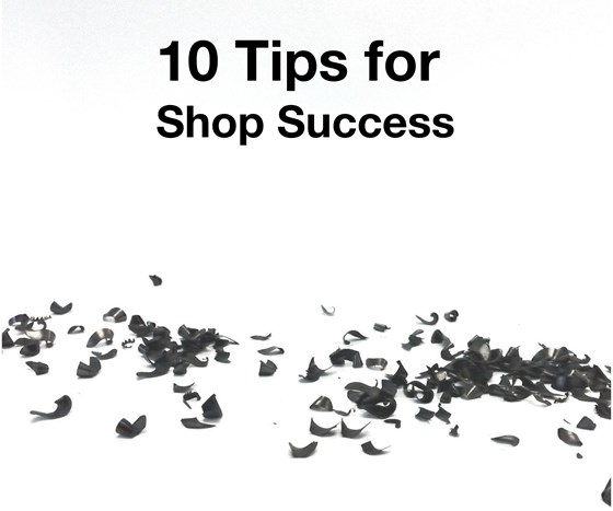 10 tips for shop success metal chips