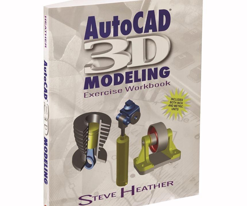 AutoCAD 3D Modeling Exercise Workbook