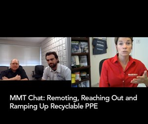 MMT Chats: Remoting, Reaching Out and Ramping Up Recyclable PPE