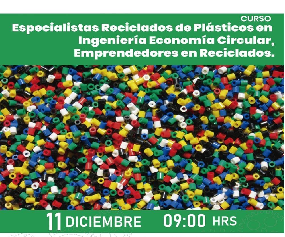 """Curso """"Especialistas Reciclados de Plásticos en Ingeniería Economía Circular. Emprendedores en Reciclados"""""""