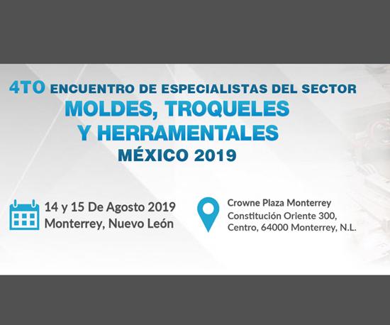 El Encuentro de Especialistas del Sector de Moldes, Troqueles y Herramentales se realizarádel 14 al 15 de agosto en el Crowne Plaza de Monterrey, NL.