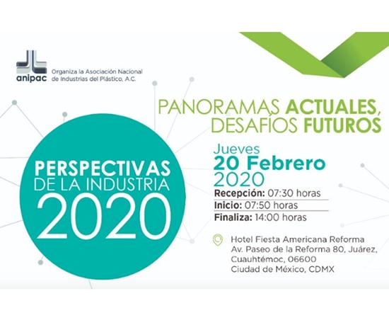 Foro Perspectivas de la Industria 2020, organizado por laLa Asociación Nacional de Industrias del Plástico A.C. (ANIPAC).