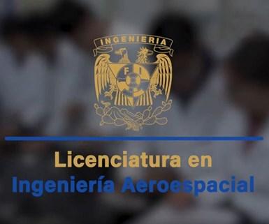 La UNAM ya cuenta con licenciatura en Ingeniería Aeroespacial