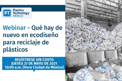"""El webinar """"Qué hay de nuevo en ecodiseño para reciclaje de plásticos"""" se realizará el próximo 27 de mayo."""