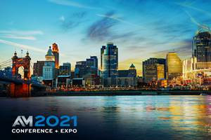 Additive Manufacturing Conference + Expo 2021 Announces Dates, Moves to the Queen City