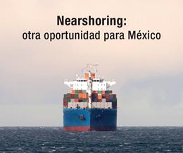 El 'Nearshoring' busca los mismos fines del Offshoring, pero con la tercerización de la manufactura hacia países más cercanos como México.