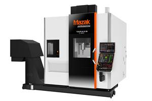 Mazak's Variaxis C-600 VMC Eases Entry into Full Five-Axis Machining