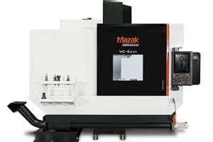 Mazak VC-Ez 20 Provides Cost-Efficient Vertical Machining