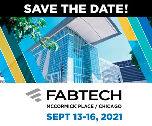 FABTECH 2021 | Sept. 13 - 16 | Chicago
