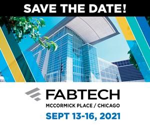 FABTECH 2021 | Sept. 13 - 16 | Chicago