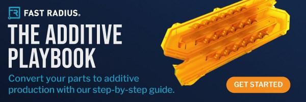 Fast Radius' Additive Conversion Playbook
