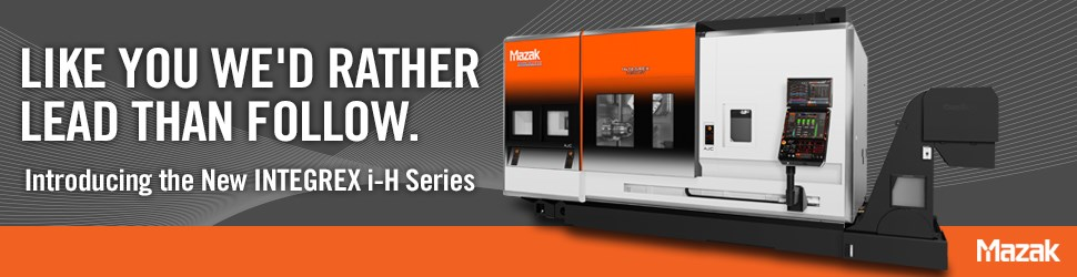 Mazak's New INTEGREX i-H Series