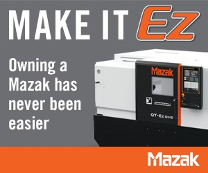 Make it Ez.  Owning a Mazak has never been easier.