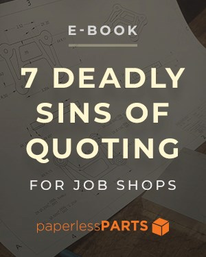 7 deadly sins of quoting for job shops