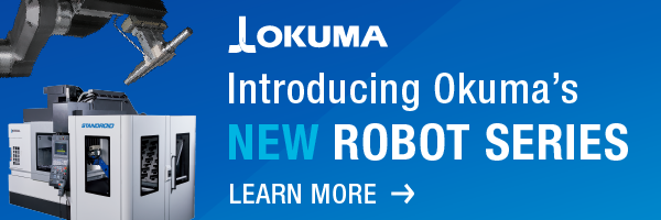 Introducing Okuma's NEW ROBOT SERIES - Learn More