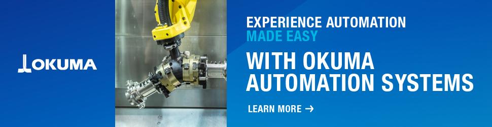 Experience Automation Made Easy: Okuma Automation