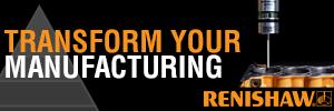 Renishaw transform your manufacturing