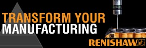 Renishaw transform your manufacturing