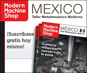 Modern Machine Shop Mexico Suscribase