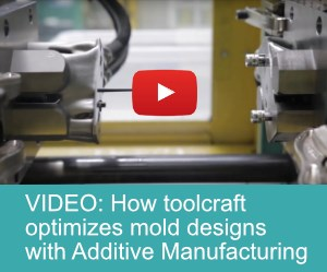 toolcraft optimizes mold designs with additive manufacturing
